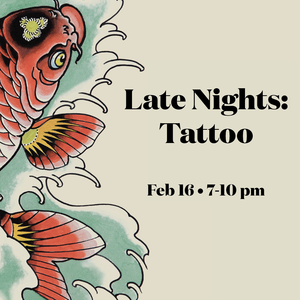 Late Nights: Tattoo, February 16 at the Field Museum