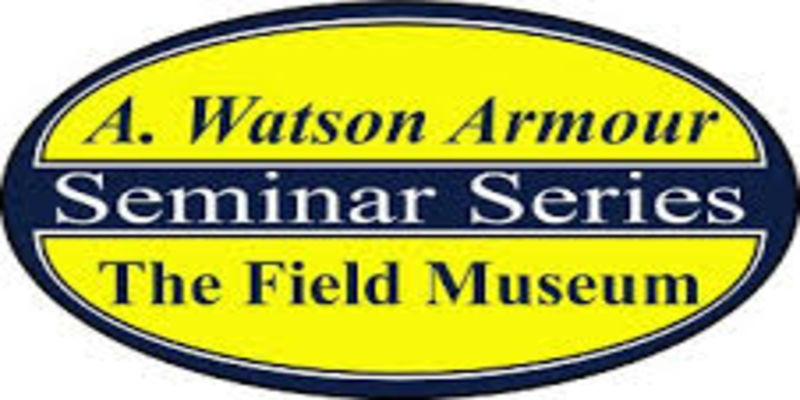 A. Watson Armour III Research Seminar Series at The Field Museum
