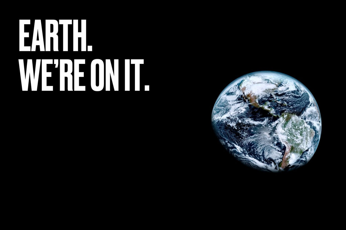 "Phase ""Earth. We're On It."" displayed on a black background, with an image of the earth from space shown to the right of the text."